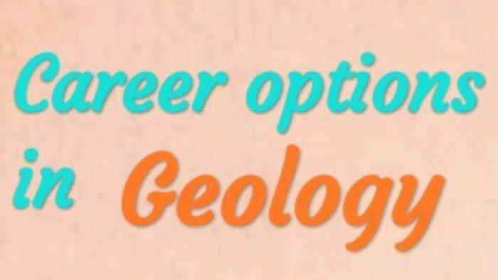 Career Options in Geology in Hindi | जियोलॉजी में करियर विकल्प