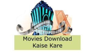 Mobile से Movies Download कैसे करें – 2020 Guide