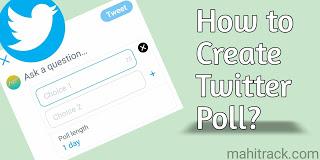 ट्विटर पर पोल कैसे बनायें, How to Make/Create Poll on Twitter in Hindi