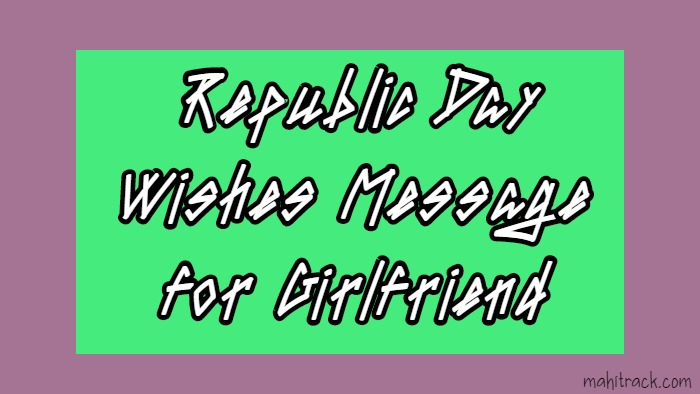Republic Day Wishes for girlfriend, 26 january Messages to Girlfriend