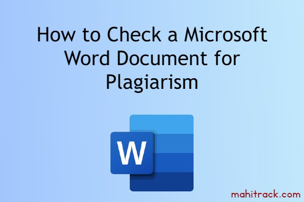 How to Check a Microsoft Word Document for Plagiarism